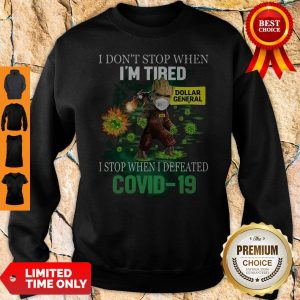 Baby Groot Dollar General I Stop When I Defeated Covid-19 Sweatshirt