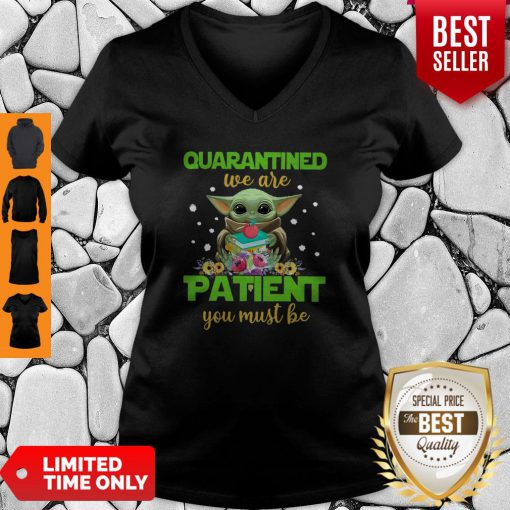 Baby Yoda Book Quarantined We Are Patient You Must Be V-neck