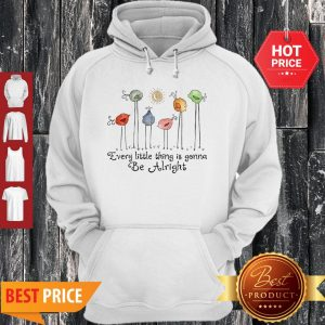 Birds Peace Love Every Little Thing Is Gonna Be Alright Hoodie