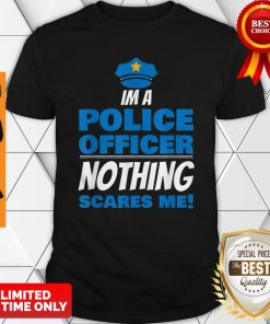 Brave Police Officer Not Afraid Cop Law Enforcement Shirt