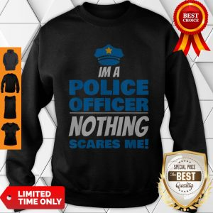 Brave Police Officer Not Afraid Cop Law Enforcement Sweatshirt