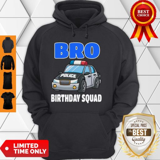 Bro Birthday Squad Shirt Police Officer Birthday Cop Hoodie