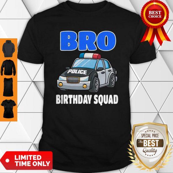 Bro Birthday Squad Shirt Police Officer Birthday Cop Shirt