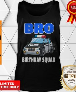 Bro Birthday Squad Shirt Police Officer Birthday Cop Tank Top