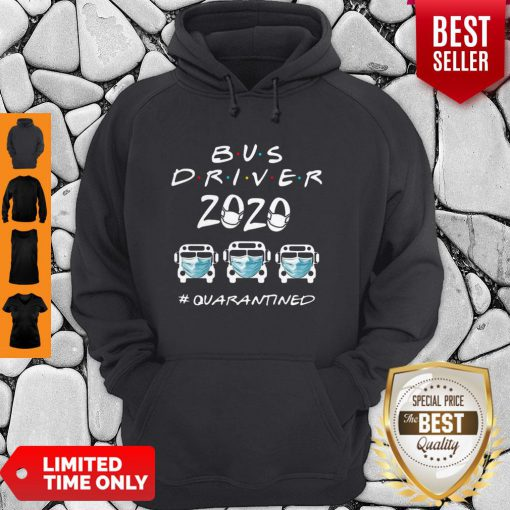 Bus Driver 2020 #Quarantined Covid-19 Hoodie