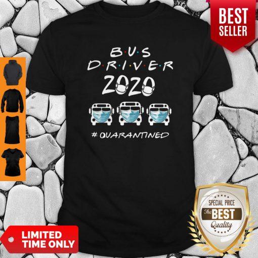 Bus Driver 2020 #Quarantined Covid-19 Shirt