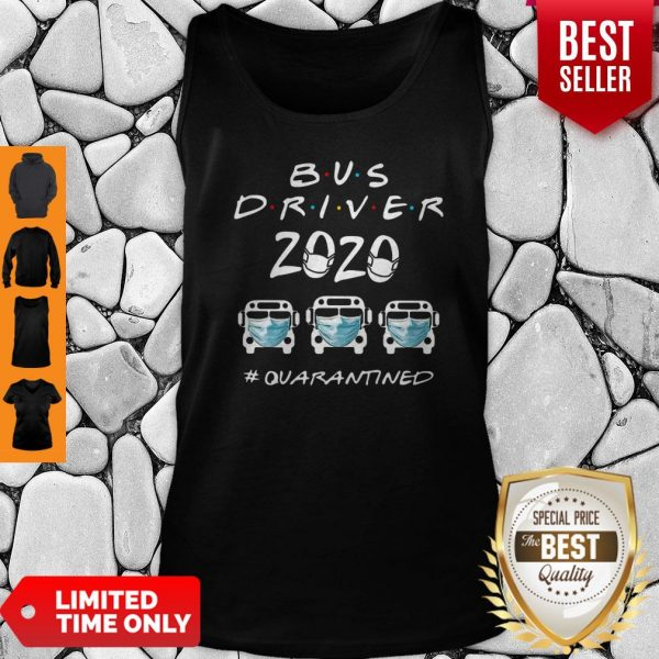 Bus Driver 2020 #Quarantined Covid-19 Tank Top