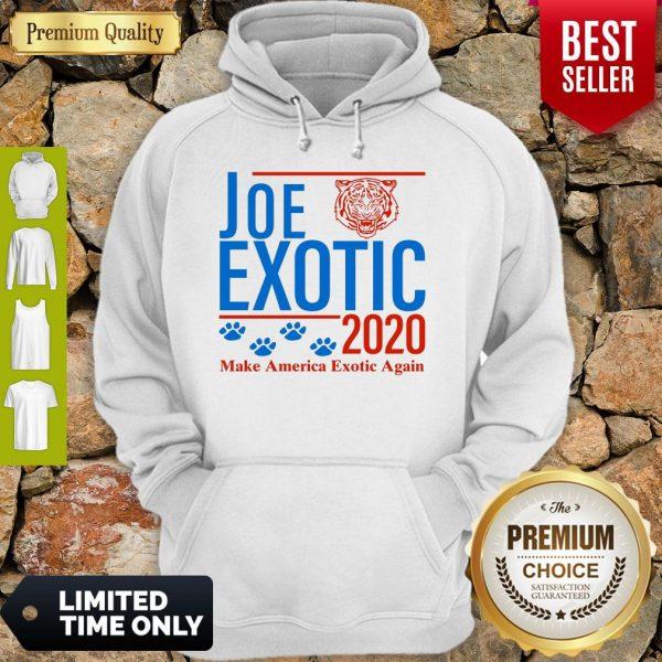 Capture Joe Exotic Tiger King Make America Exotic Again 2020 Hoodie