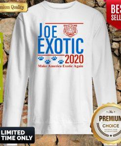 Capture Joe Exotic Tiger King Make America Exotic Again 2020 Sweatshirt