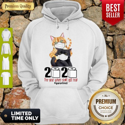 Cats 2020 The Year When Shit Got Real #Quarantined COVID-19 Hoodie