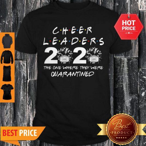 Cheerleader 2020 The One Where They Were Quarantined Coronavirus Shirt