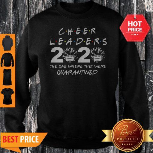 Cheerleader 2020 The One Where They Were Quarantined Coronavirus Sweatshirt