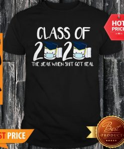 Class Of 2020 The Year When Thit Got Real Toilet Paper Shirt