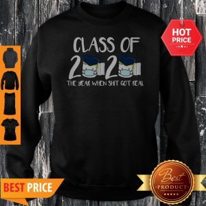 Class Of 2020 The Year When Thit Got Real Toilet Paper Sweatshirt