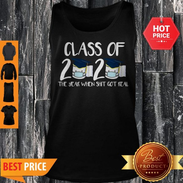 Class Of 2020 The Year When Thit Got Real Toilet Paper Tank Top