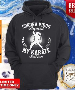 Corona Virus Ruined My Karate Season Covid-19 Hoodie