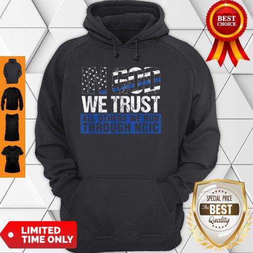 Crime Investigator In God We Trust We Run Through NCIC Hoodie