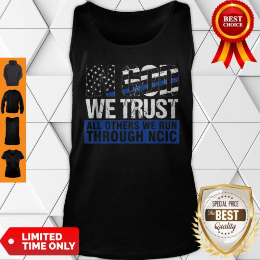 Crime Investigator In God We Trust We Run Through NCIC Tank Top