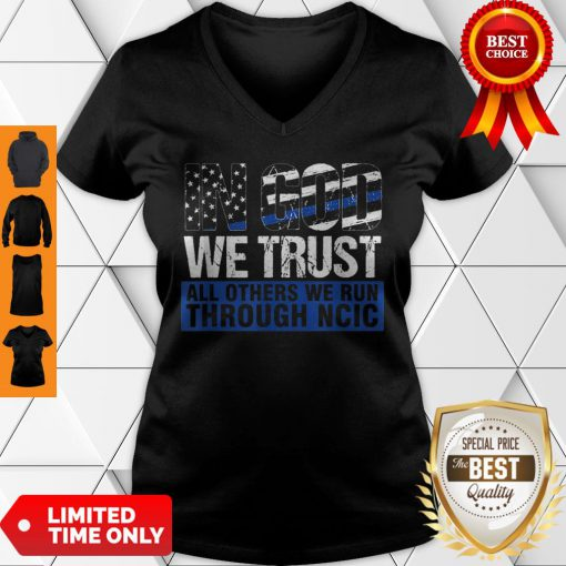 Crime Investigator In God We Trust We Run Through NCIC V-neck