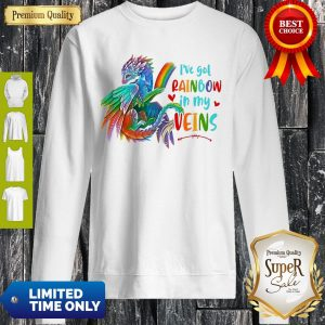 Dragon I've Got Rainbow In My Veins Sweatshirt