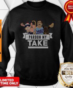 Good Pardon My Take Yabo Sweatshirt