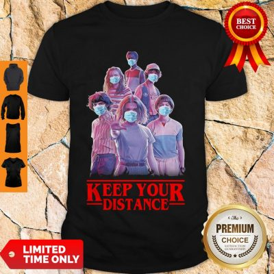 Good Strangerthings Eleven Mike Will Max Dustin Lucas Season Keep Your Distance Covid-19 Shirt