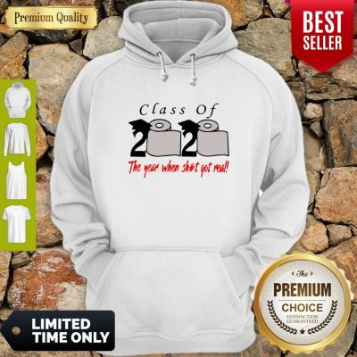 Premium Class Of 2020 The Year When Shit Got Real Hoodie