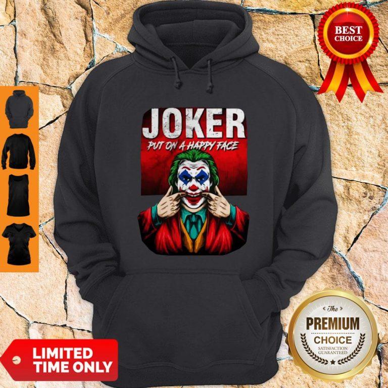 Premium Joker Put On A Happy Face Hoodie