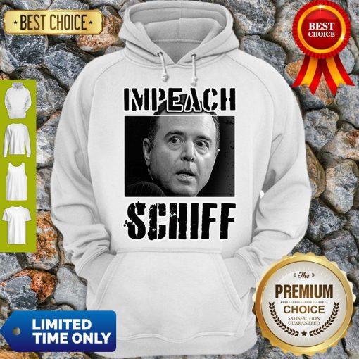 Impeach Adam Schiff Funny Pro Conservative Republican Gift Hoodie