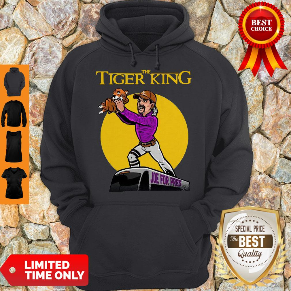 Nice The Lion King Joe For Pres The Tiger King Hoodie