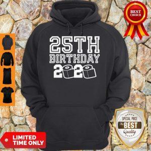 Top 25th Birthday 2020 Quarantine Covid-19 Hoodie
