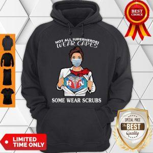 Registered Nurse Not All Superheroes Wear Capes Some Wear Scrubs Hoodie
