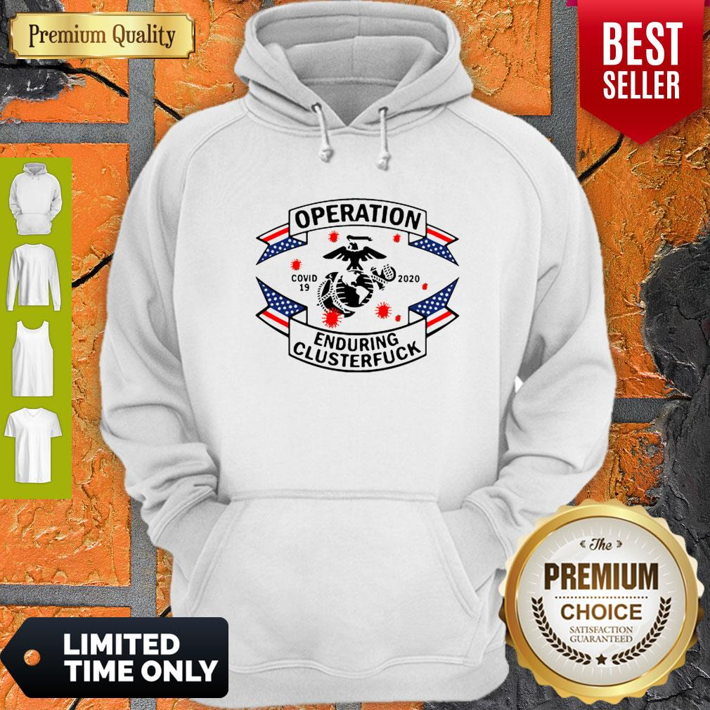 Top Marine Corps Operation Covid-19 2020 Enduring Clusterfuck Hoodie