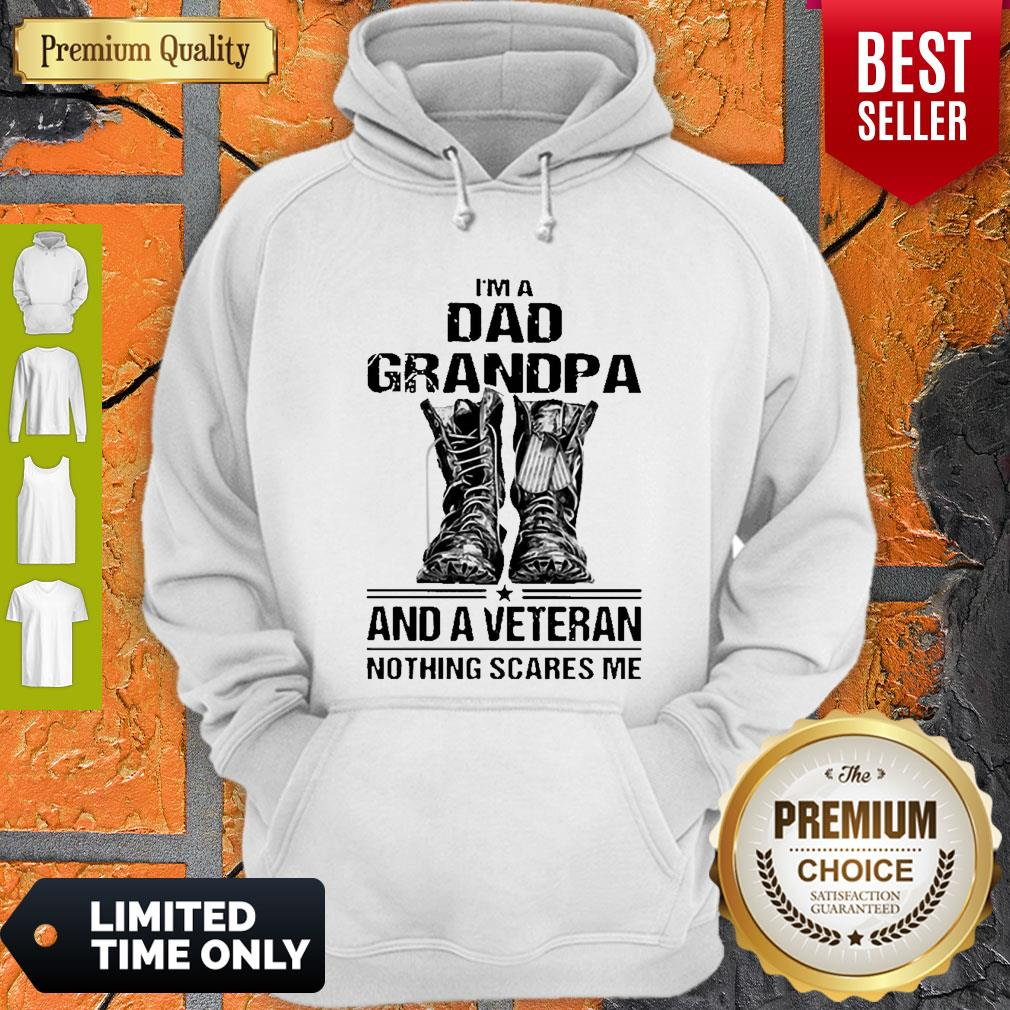 I'm A Dad Grandpa And A Veteran Nothing Scares Me Army Boots Hoodie