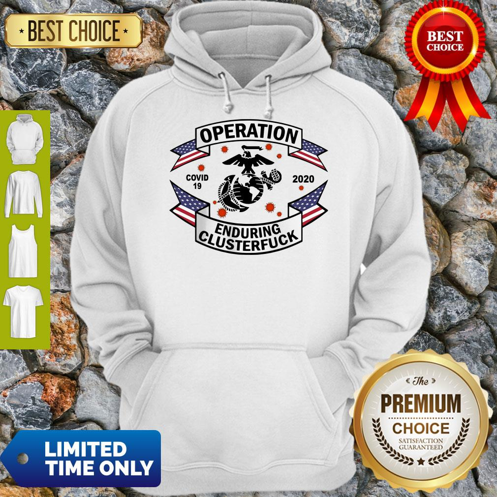 Top Operation COVID 19 Enduring Clusterfuck Hoodie