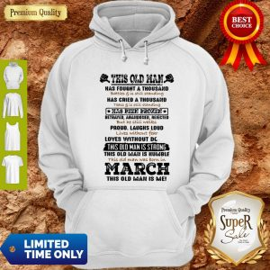 Official This Old Man Has Fought A Thousand Battles & Is Still Standing Has Cried Hoodie