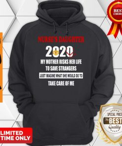 Top Nurse's Daughter 2020 My Mother Riskis Her Life Covid-19 Hoodie