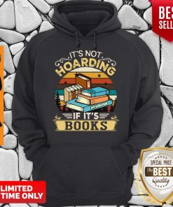 Premium It's Not Hoarding If It's Books Hoodie