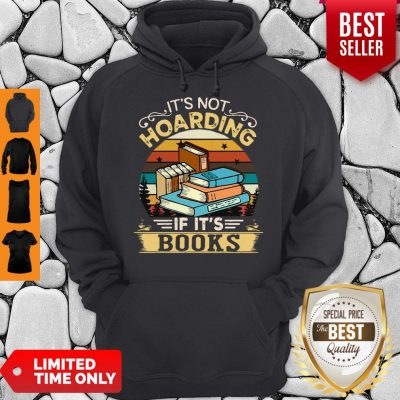 Premium It's Not Hoarding If It's Books Hoodie