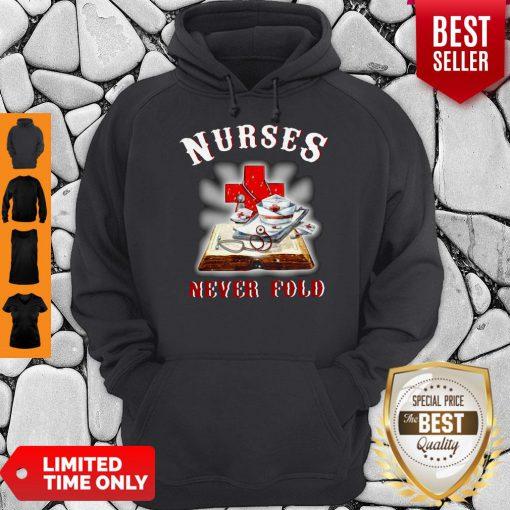 Good Cross Book Nurses Never Fold Proud Nurse Hoodie