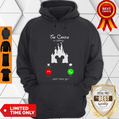 Premium Disney The Castle Is Calling And I Must Go Hoodie