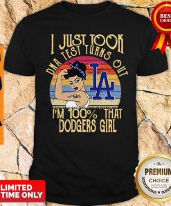 I Just Tool DNA Test Turns Out I'm 100% That Dodgers Girl Vintage Shirt