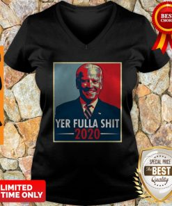 Joe Biden Yer Fulla Shit 2020 American 2020 V-neck