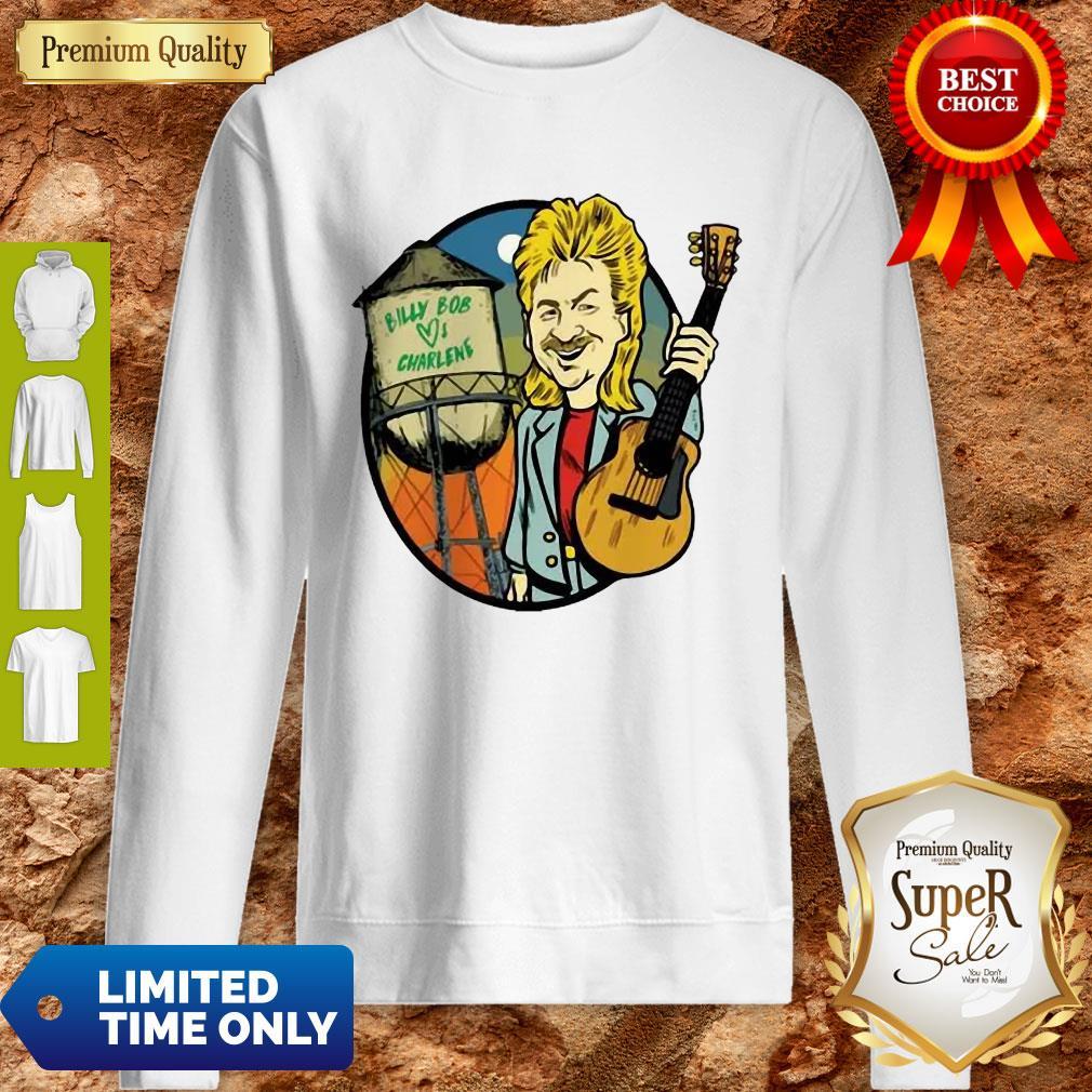 Joe Diffie Billy Bob Loves Charlene Sweatshirt