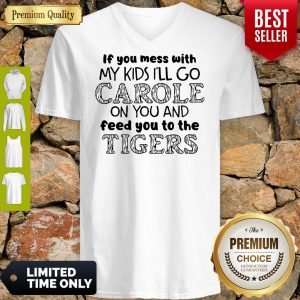 Joe Exotic Tiger Ill Go Carole On You And Feed You To The Tigers V-neck