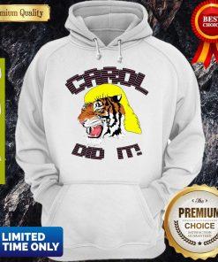Joe Exotic Tiger King Carol Did It Hoodie