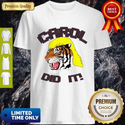 Joe Exotic Tiger King Carol Did It Shirt