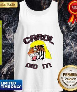 Joe Exotic Tiger King Carol Did It Tank Top