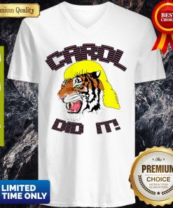 Joe Exotic Tiger King Carol Did It V-neck