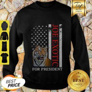 Joe Exotic Tiger King For President American Flag Sweatshirt - Design By Earstees.com